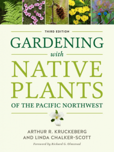 Gardening with Native Plants of the Pacific Northwest Edition 3